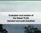 Evaluation and revision of the Sabah Timber Legality Assurance System (TLAS) standard and audit checklists
