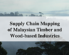 Supply Chain Mapping of malaysian Timber and Wood-Based Industries Report